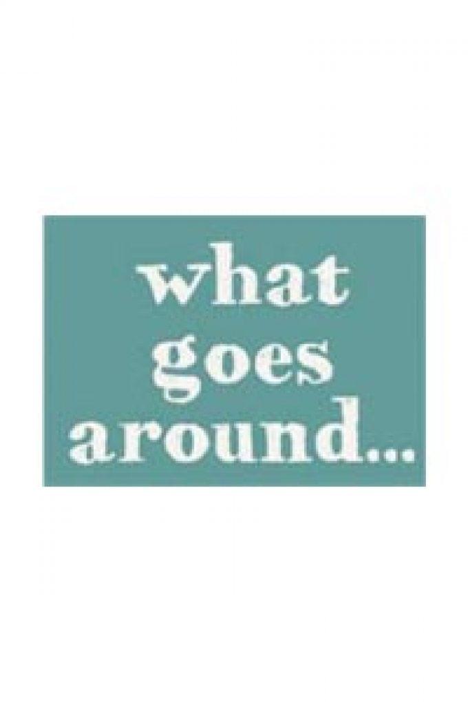 What Goes Around